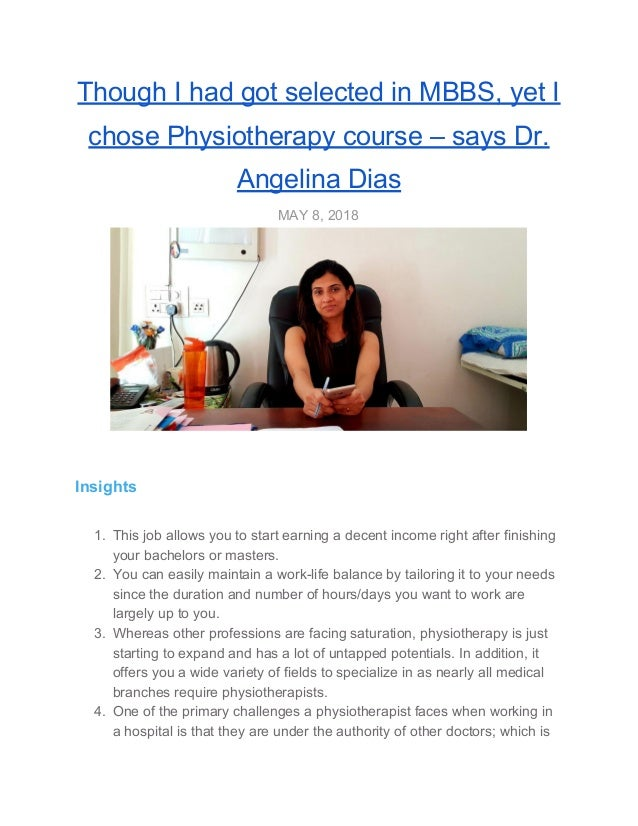 Though I had got selected in MBBS, yet I chose Physiotherapy