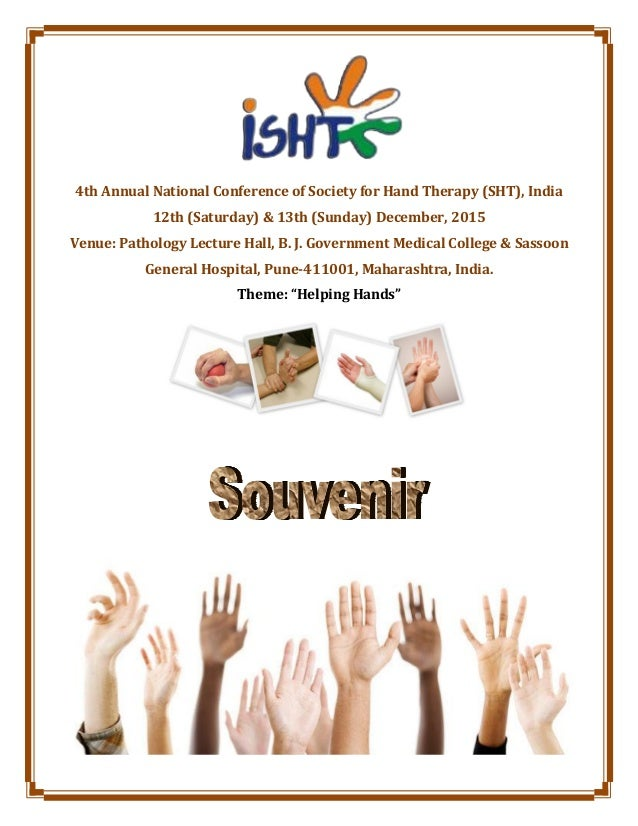 4th Annual National Conference of Society for Hand Therapy (SHT), India 12th (Saturday) & 13th (Sunday) December, 2015 Ven...