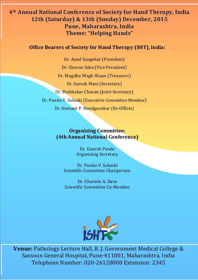 1 4th Annual National Conference of Society for Hand Therapy, India 12th (Saturday) & 13th (Sunday) December, 2015 Pune, M...