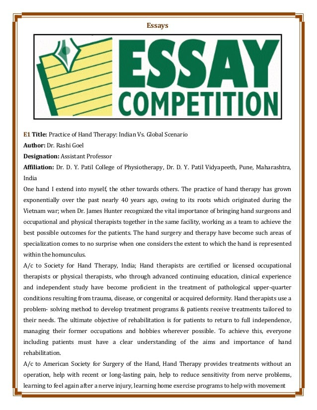 Essays E1 Title: Practice of Hand Therapy: Indian Vs. Global Scenario Author: Dr. Rashi Goel Designation: Assistant Profes...