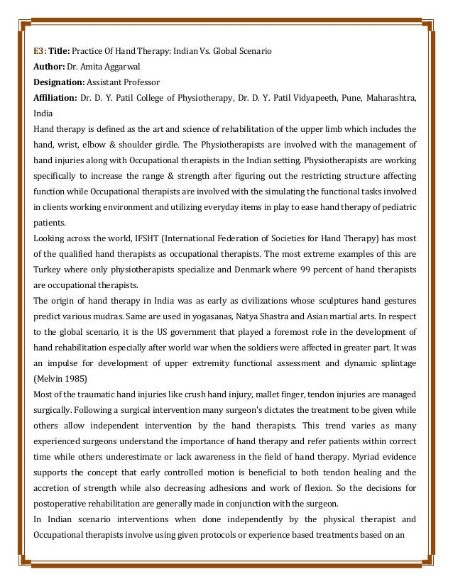E3: Title: Practice Of Hand Therapy: Indian Vs. Global Scenario Author: Dr. Amita Aggarwal Designation: Assistant Professo...