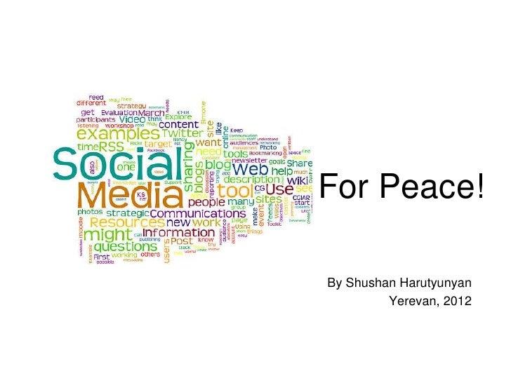For Peace!By Shushan Harutyunyan         Yerevan, 2012