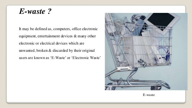 Seminar presentation on Electronic waste/E waste Slide 3
