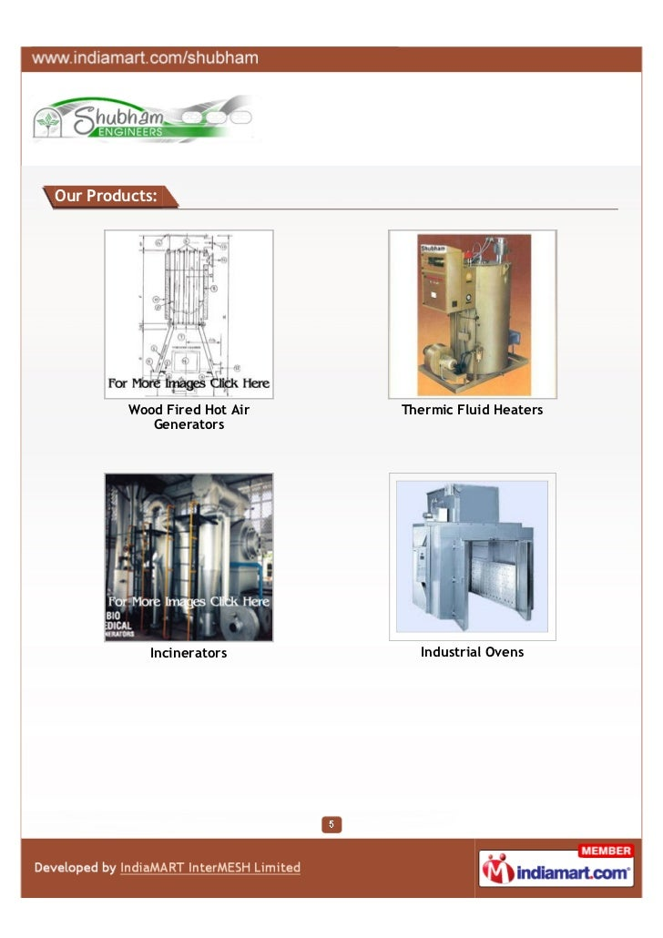 Our Products:         Wood Fired Hot Air   Thermic Fluid Heaters            Generators            Incinerators        Indu...
