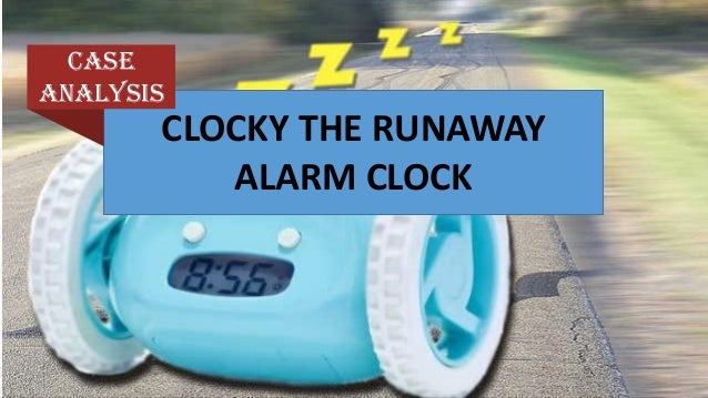 clocky marketing case Clocky 1 advanced marketing - case studyclocky : the runaway alarm clock a presentation 2 clockyvalue proposition.