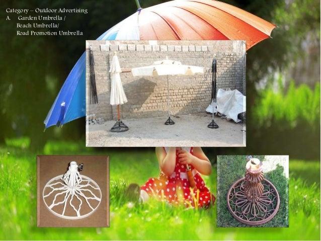 Category – Outdoor Advertising A. Garden Umbrella / Beach Umbrella/ Road Promotion Umbrella