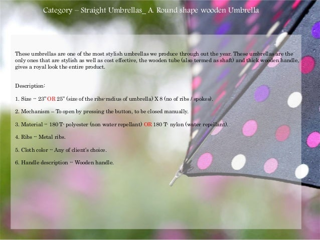 These umbrellas are one of the most stylish umbrellas we produce through out the year. These umbrellas are the only ones t...