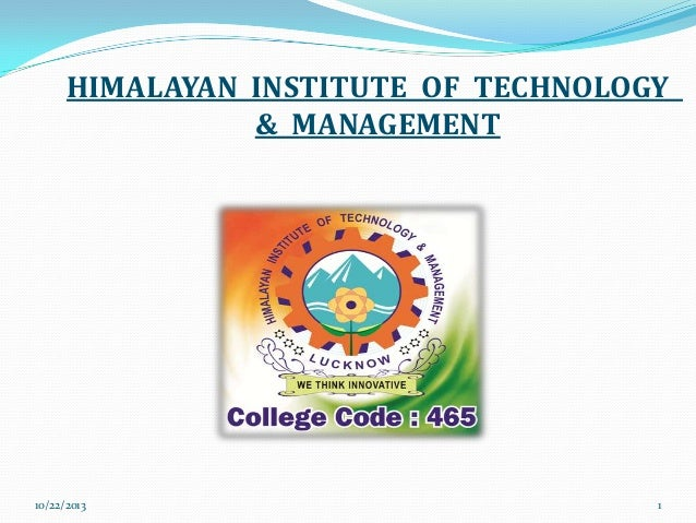HIMALAYAN INSTITUTE OF TECHNOLOGY & MANAGEMENT  10/22/2013  1