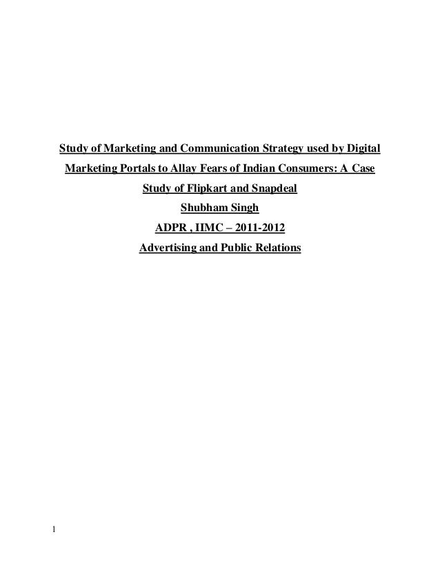 1Study of Marketing and Communication Strategy used by DigitalMarketing Portals to Allay Fears of Indian Consumers: A Case...