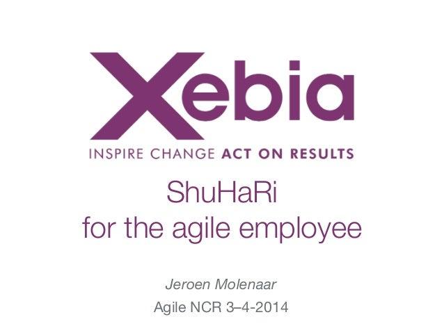 ! Jeroen Molenaar Agile NCR 3–4-2014 ShuHaRi for the agile employee