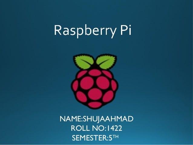 NAME:SHUJAAHMAD ROLL NO:1422 SEMESTER:5TH