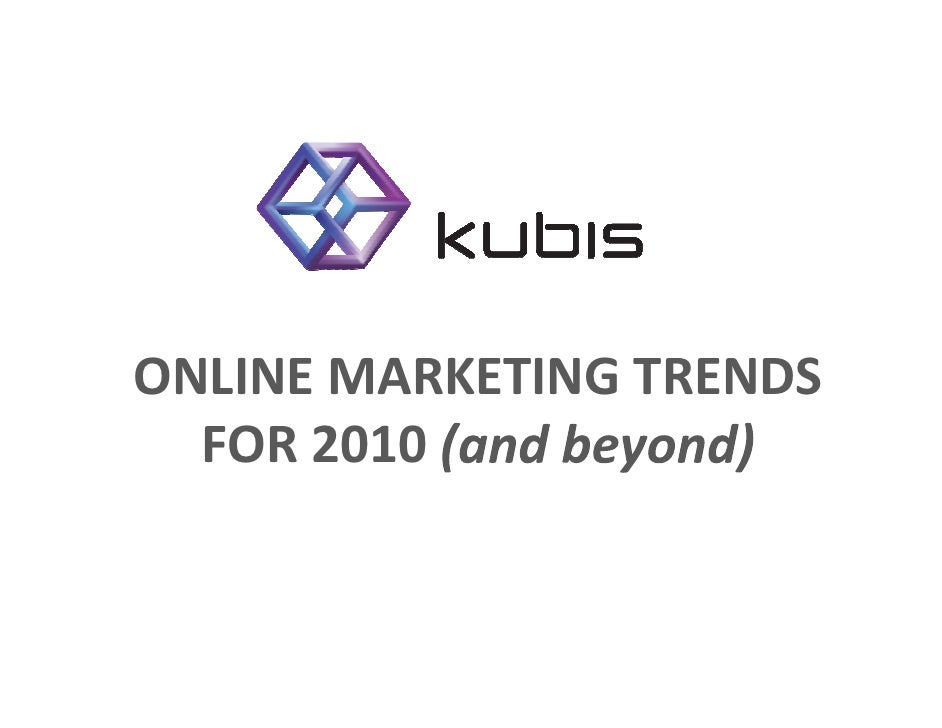 ONLINE MARKETING TRENDS   FOR 2010