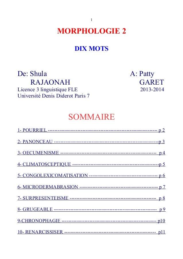 1 MORPHOLOGIE 2 DIX MOTS De: Shula A: Patty RAJAONAH GARET Licence 3 linguistique FLE 2013-2014 Université Denis Diderot P...