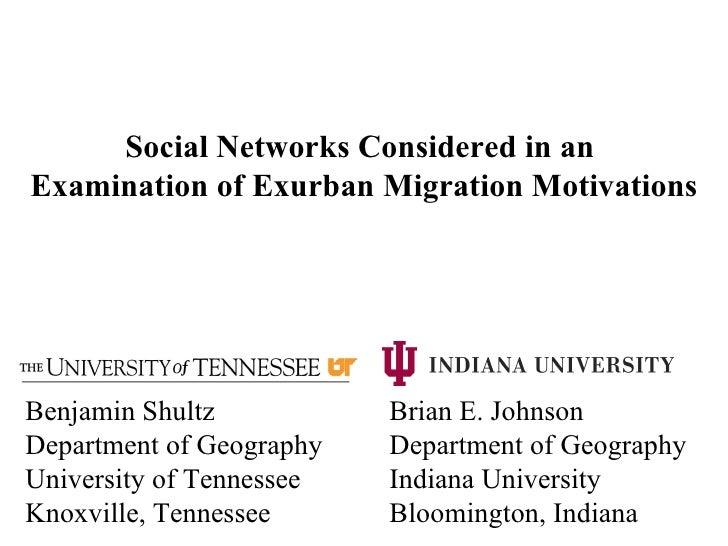 Benjamin Shultz Brian E. Johnson Department of Geography Department of Geography University of Tennessee Indiana Universit...