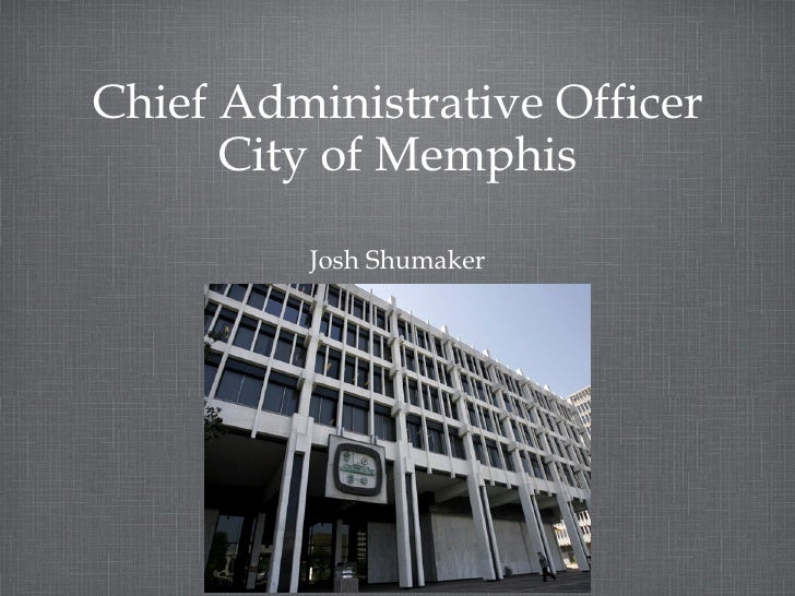 Chief Administrative Officer      City of Memphis         Josh Shumaker
