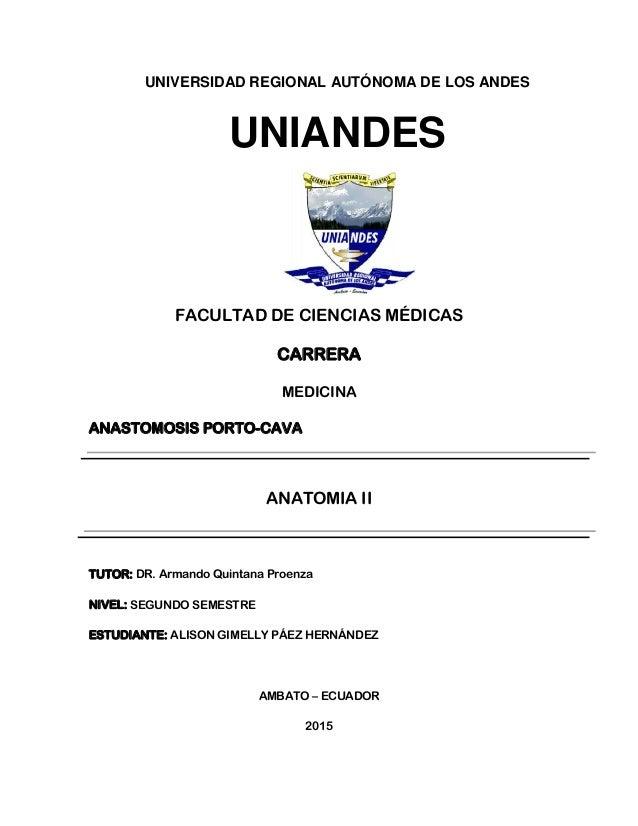 UNIVERSIDAD REGIONAL AUTÓNOMA DE LOS ANDES UNIANDES FACULTAD DE CIENCIAS MÉDICAS CARRERA MEDICINA ANASTOMOSIS PORTO-CAVA A...