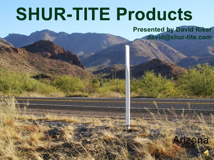 SHUR-TITE Products  Presented by David Riker [email_address] Arizona