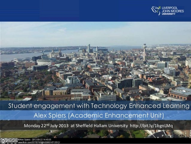 Student engagement with Technology Enhanced Learning Alex Spiers (Academic Enhancement Unit) Monday 22nd July 2013 at Shef...