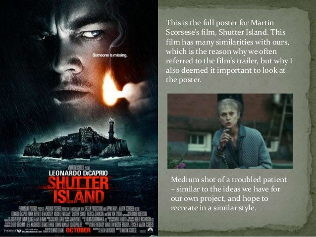 film analysis shutter island Film analysis 2 - shutter island titles the title scene in shutter island is very bold and is backed up by dramatic music this helps the title scene seem more dramatic which helps give it the thriller affect.