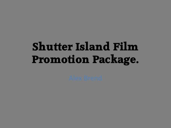 Shutter Island FilmPromotion Package.      Alex Brend