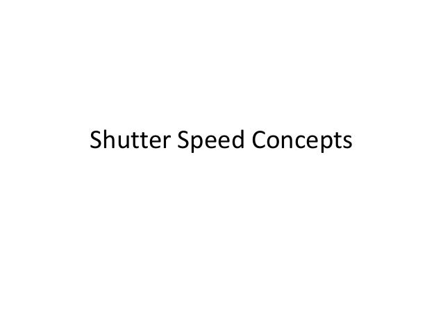 Shutter Speed Concepts