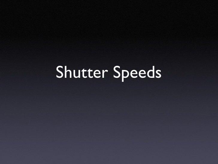 Shutter Speeds