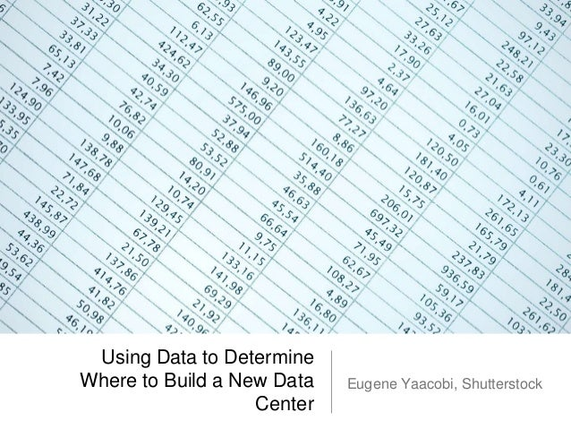 Using Data to Determine Where to Build a New Data Center Eugene Yaacobi, Shutterstock