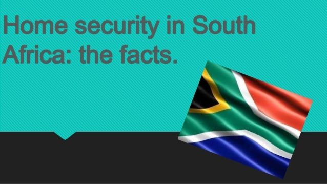 Home security in South Africa: the facts.