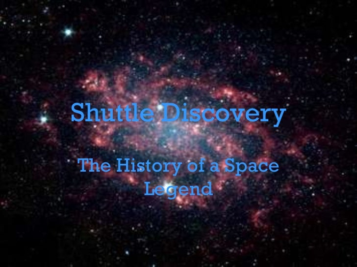 Shuttle Discovery The History of a Space Legend