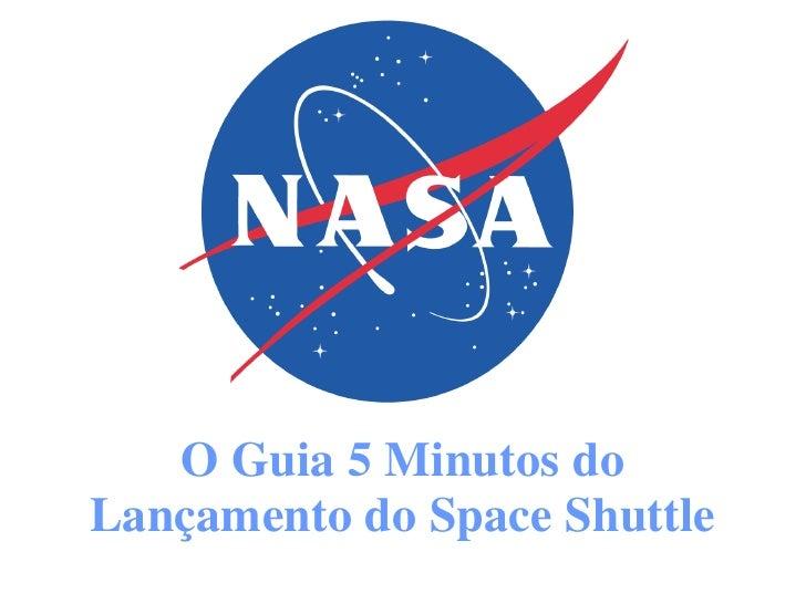 O Guia 5 Minutos do Lançamento do Space Shuttle