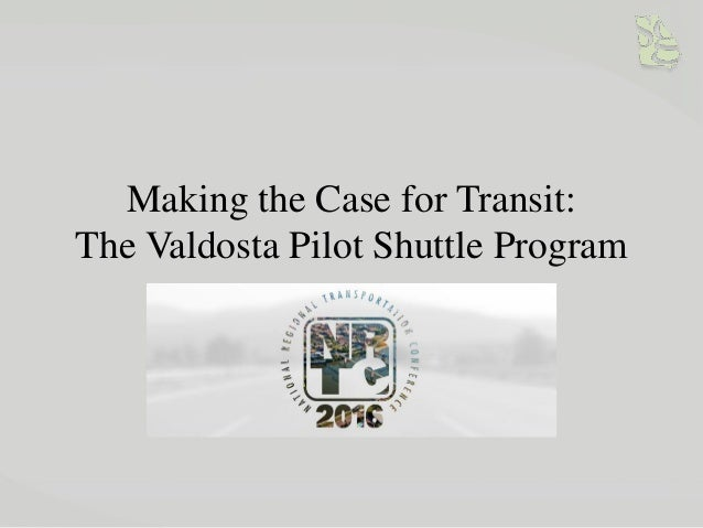 Making the Case for Transit: The Valdosta Pilot Shuttle Program