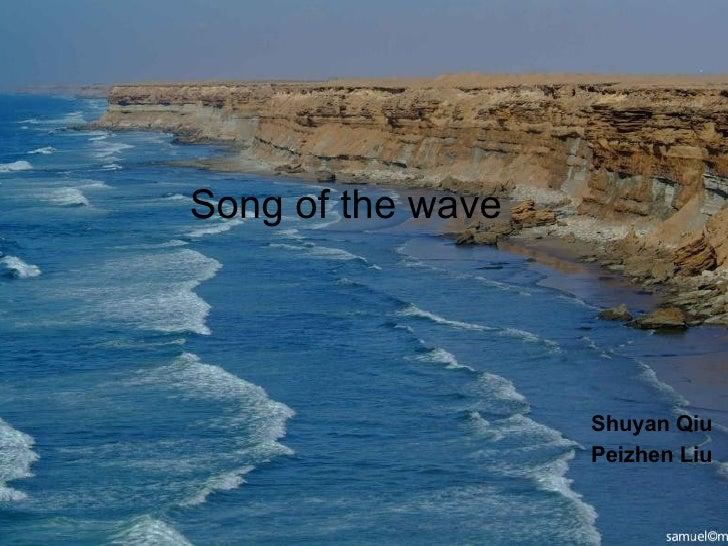 Song of the wave Shuyan Qiu Peizhen Liu