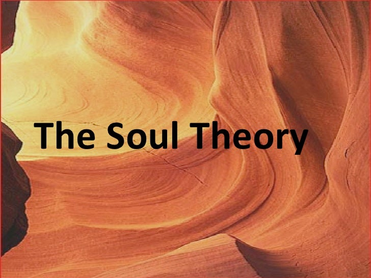 The Soul Theory