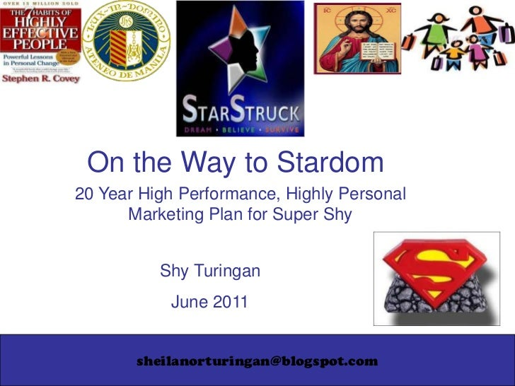 On the Way to Stardom<br />20 Year High Performance, Highly Personal<br />Marketing Plan for Super Shy<br />Shy Turingan<b...