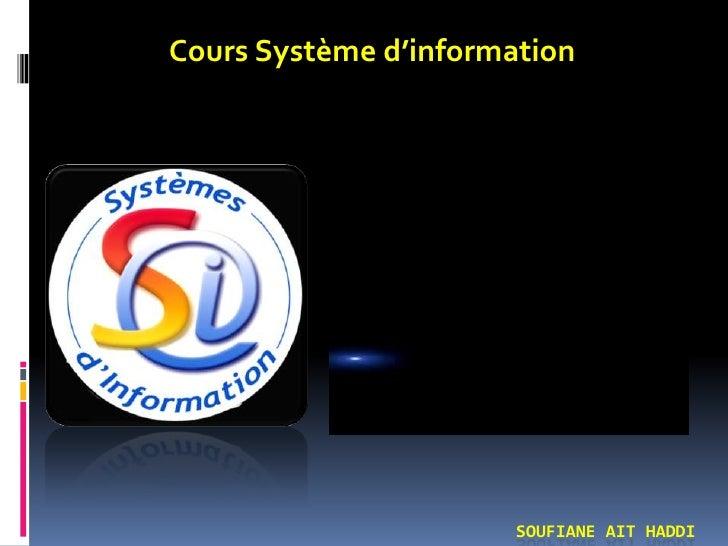 Cours Système d'information<br />Soufiane ait haddi <br />