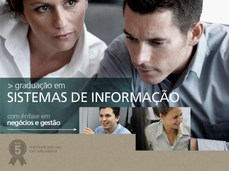 Graduação em Sistemas de Informação com ênfase em Negócios e Gestão
