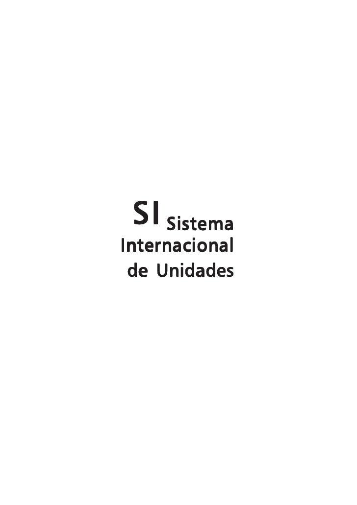 SI Sistema                                                       Internacional                                            ...