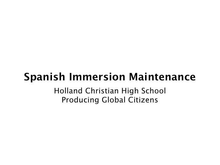 Spanish Immersion Maintenance     Holland Christian High School      Producing Global Citizens