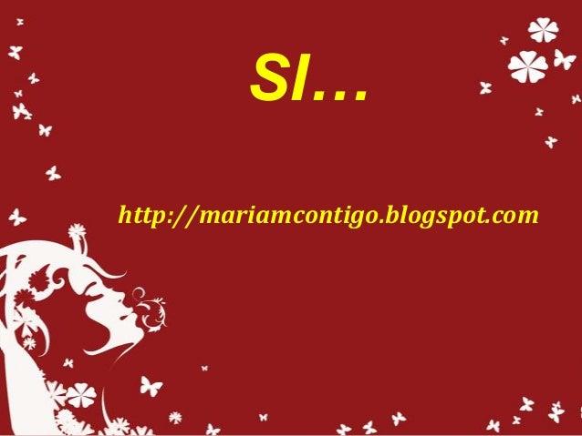SI… http://mariamcontigo.blogspot.com