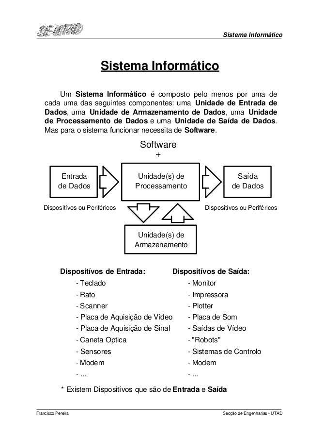 Sistema Informático Secção de Engenharias - UTADFrancisco Pereira Sistema Informático Entrada de Dados Saída de Dados Unid...