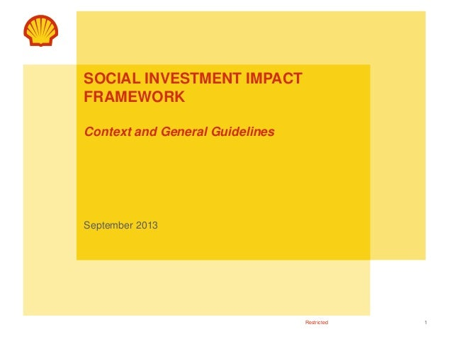 1Restricted SOCIAL INVESTMENT IMPACT FRAMEWORK Context and General Guidelines September 2013
