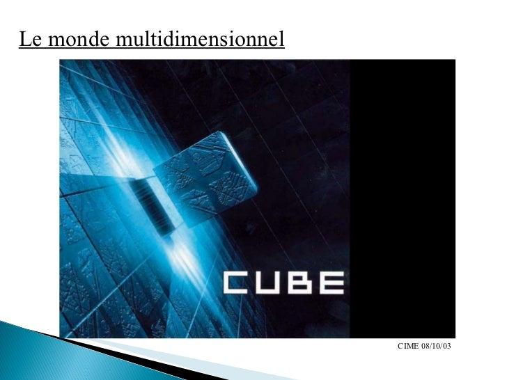 Le monde multidimensionnel CIME 08/10/03