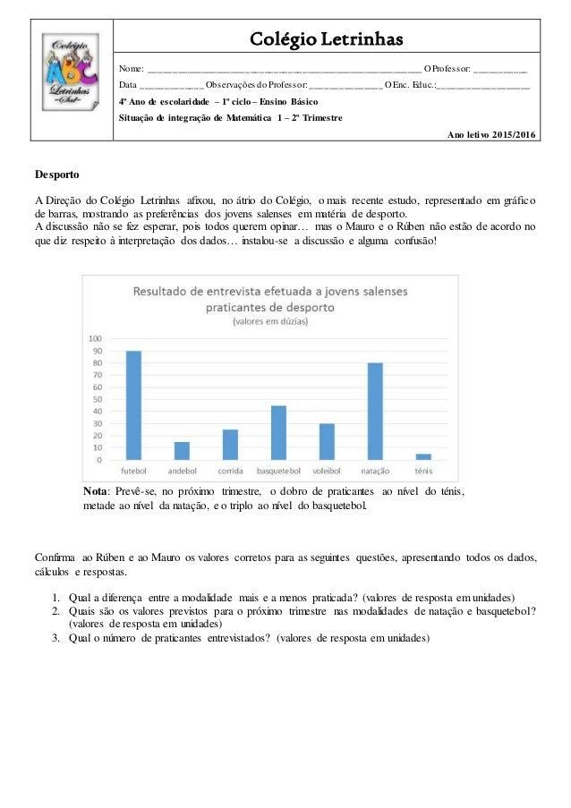 Desporto A Direção do Colégio Letrinhas afixou, no átrio do Colégio, o mais recente estudo, representado em gráfico de bar...