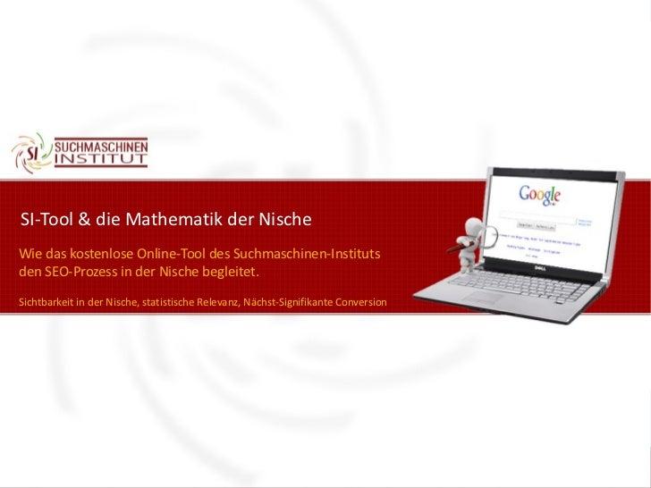 SI-Tool & die Mathematik der NischeWie das kostenlose Online-Tool des Suchmaschinen-Institutsden SEO-Prozess in der Nische...