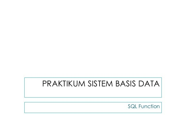 PRAKTIKUM SISTEM BASIS DATA SQL Function