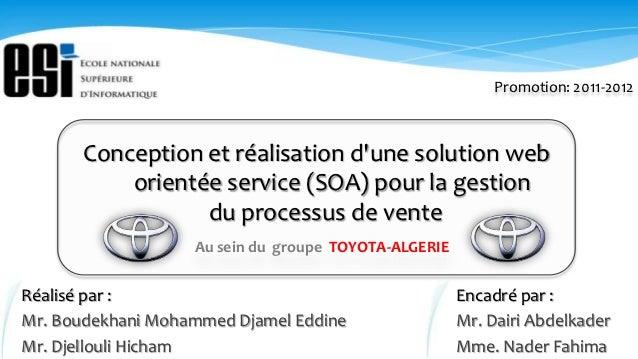 Promotion: 2011-2012      Conception et réalisation dune solution web          orientée service (SOA) pour la gestion     ...