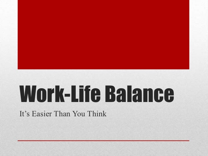 Work-Life BalanceIt's Easier Than You Think