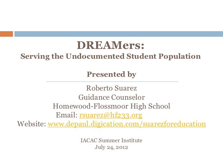 DREAMers:Serving the Undocumented Student Population                   Presented by                   Roberto Suarez      ...