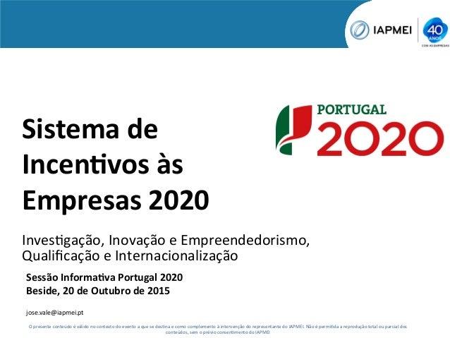 Sistema  de   Incen-vos  às   Empresas  2020   Inves&gação,  Inovação  e  Empreendedorismo,   Qualifica...
