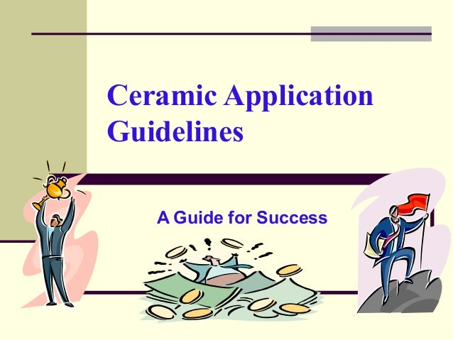 Ceramic Application Guidelines A Guide for Success